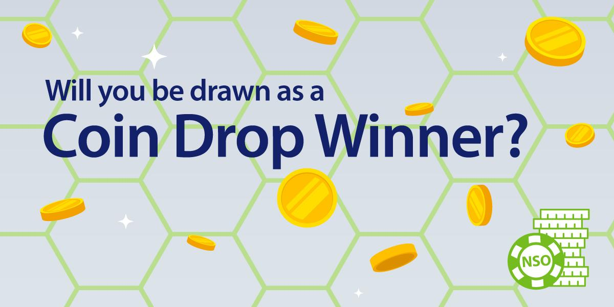 Will you be drawn as a Coin Drop Winner?